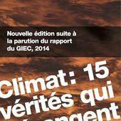 Changement climatique : 15 verités qui ont de quoi déranger...