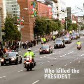 Who killed the president - Dissonant Nation