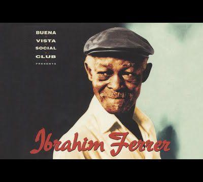 Ibrahim Ferrer...