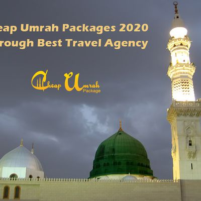 Cheap Umrah Packages 2020 Through Best Travel Agency