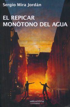 Descargar foro del libro EL REPICAR MONOTONO DEL