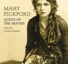 Mary Pickford The Queen of the Movies de Christel Schmidt