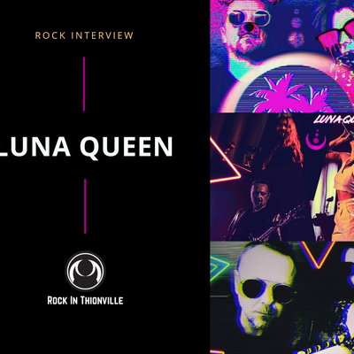 LUNA QUEEN : DARK 80'S POP ET SOLEIL ROUGE - Rock Interview (RAMBUCOURT/METZ)