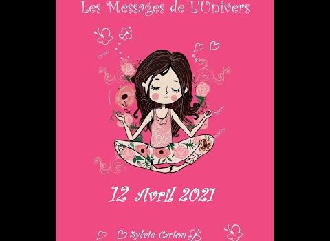 MESSAGES DE L'UNIVERS 12 avril 2021