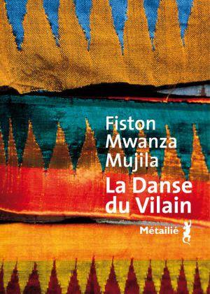 La Danse du Vilain de Fiston Mwanza Mujila