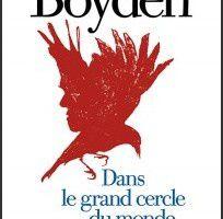 Dans le grand cercle du monde - Joseph Boyden