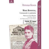 Marie Bonnevial, Communarde et syndicaliste - broché - Dominique Ségalen - Achat Livre - Achat & prix | fnac