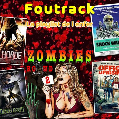 [PODCAST] LA PLAYLIST DE L'ENFER - ZOMBIES, ROUND 2