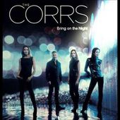 The Corrs - Bring on the Night (New Single 2015)