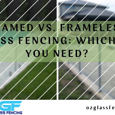 Framed vs. Frameless glass fencing: Which do you need?