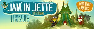 JAM'IN JETTE Festival ce samedi 11 mai 2013