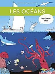 Les océans : les sciences en BD, Jean-baptiste de Panafieu, Vincent Bergier, Casterman, 2021