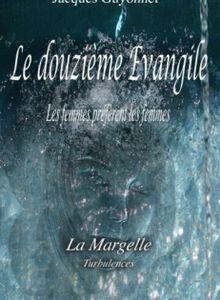 Le douzième évangile: les femmes préfèrent les femmes de Jacques Guyonnet