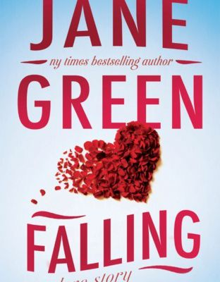 Read / Download Falling by Jane Green Full e-Book For PC and Mobile