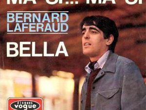 """Bernard laferaud, un chanteur français des années 1960 auteur-compositeur avec de nombreux succès dont """"belle"""" ou """"oui ou non"""""""