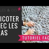 DIY 😍 TRICOTER AVEC LES BRAS : TUTORIEL FACILE ┋LAINES XXL KESIART MAILLE NAME IS