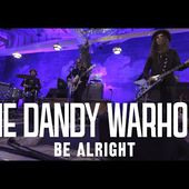 "The Dandy Warhols - ""Be Alright"" Official Music Video (Standard HD)"