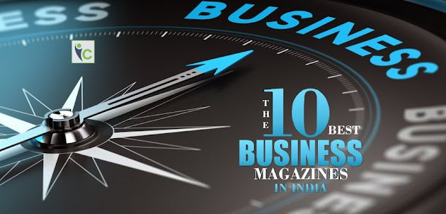 The 10 Best Business Magazines in India.