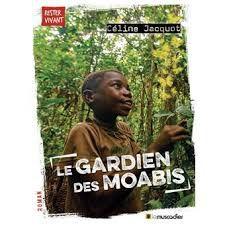 Le gardien des Moabis, Céline Jacquot, Le Muscadier, Rester vivant, 2020