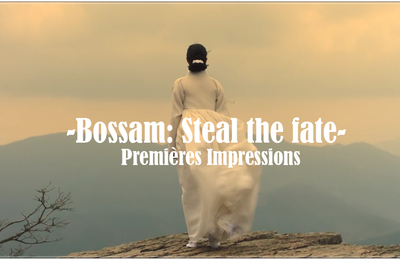 [Premières Impressions] Bossam : Steal the fate  보쌈-운명을 훔치다 (eps 1-4)