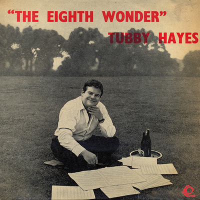Tubby Hayes The eighth wonder (Tempo/Decca, 1958)