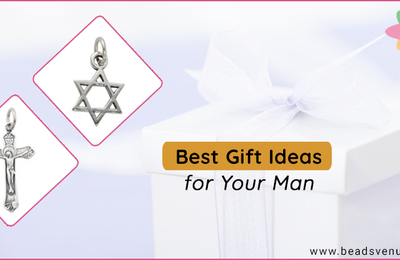 Best Gift Ideas for Your Man