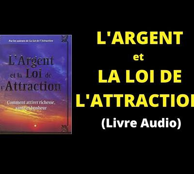 LOI DE L'ATTRACTION - L'argent et la loi de l'attraction Esther & Jerry Hicks - Livre audio.