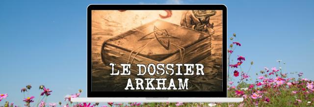 Le Dossier Arkham - une enquête lovecraftienne d'Alex Nikolavitch