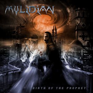 MYLIDIAN: Birth Of The Prophet (2006) [Metal Symphonique]