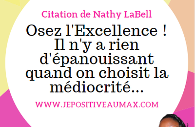 Osez l'Excellence !