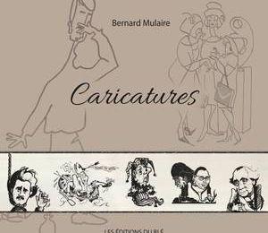 *CARICATURES*Bernard Mulaire*Éditions du Blé*par Martine Lévesque*