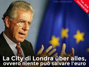 La City di Londra über alles, ovvero niente può salvare l'euro
