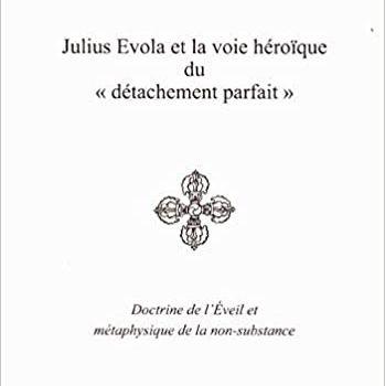 Julius Evola et la voie héroïque du « détachement parfait »