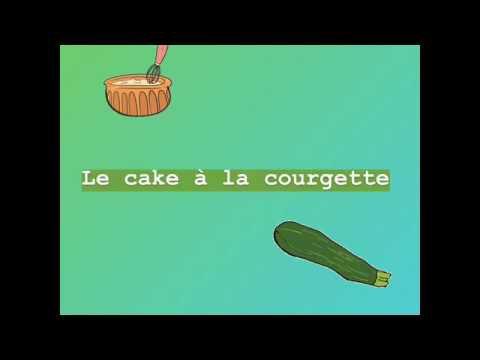 LE CAKE A LA COURGETTE (EN VIDÉO)
