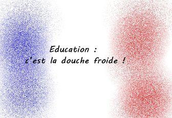 Education: c'est la douche froide!