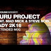 Guru Project feat. Mad Mick & Steve Noble - Lady 2k16 (Extended Mix)