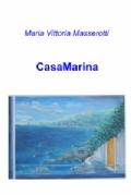 "Maria Vittoria Masserotti, ""CasaMarina"""