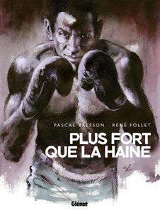 Plus fort que la haine de René Follet et Pascal Bresson chez  Glénat: