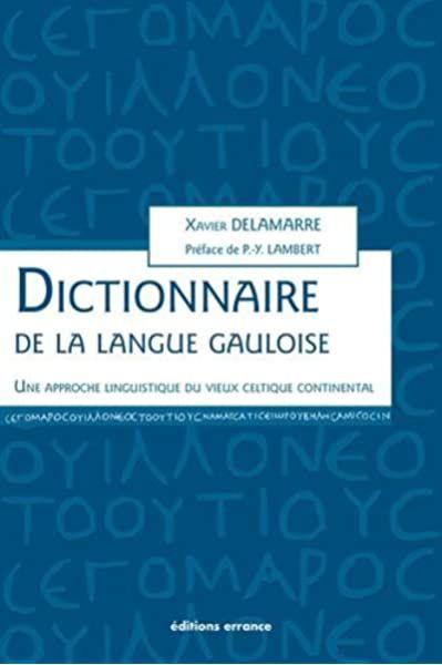 Xavier Delamarre: Dictionnaire de la langue gauloise