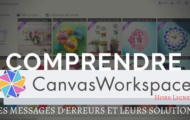 {Scan N Cut} Canvas Workspace, Les messages d'erreurs et leurs solutions...