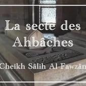 La secte des ahbâches (vidéo) - العلم الشرعي - La science légiférée