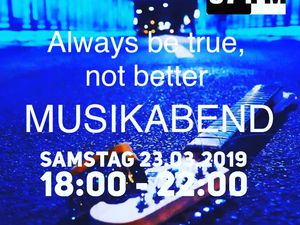 MUSIKABEND 27 Always be true, not better feat. Stefan Reichmann 2019-03-23