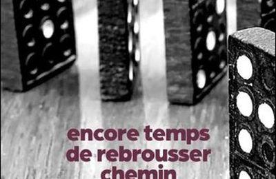 *ENCORE TEMPS DE REBROUSSER CHEMIN* Anne Peyrouse* Éditions Hamac, Productions Somme Toute* par Martine Lévesque*