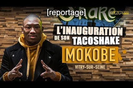 #DestinDeRappeur / Mokobe (113) inaugure sa ligne de TacoShake