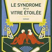 Le syndrome de la vitre étoilée - Les lectures de Martine