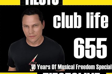 Club Life by Tiësto 655 - october 18, 2019 | 10 Years Of Musical Freedom Special