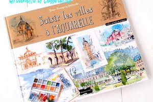 Saisir les Villes à l'Aquarelle, Jean François Galmiche