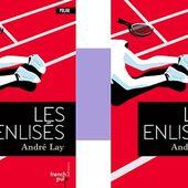 André Lay : Les enlisés (French Pulp Éditions, 2017) - Le blog de Claude LE NOCHER