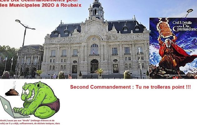 Les 10 Commandements pour les Municipales 2020 à Roubaix... Second Commandement : Tu ne trolleras point !!!
