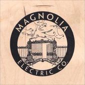 Magnolia Electric Co. - What's Broken Becomes Better